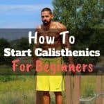 How To Start Calisthenics For Beginners