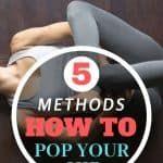 Top 5 Methods How To Pop Your Hip