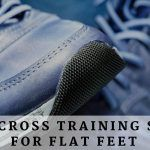 Best Cross Training Shoes For Flat Feet – Reviews and Buyer's Guide