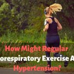 How Might Regular Cardiorespiratory Exercise Affect Hypertension?