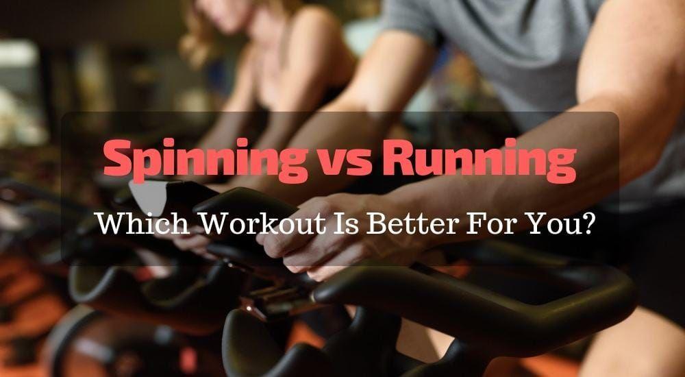 Spinning vs Running