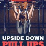 Upside Down Pull Ups – The Guide For Beginners