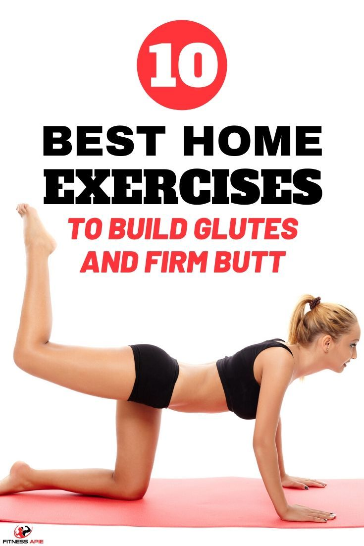 10 Best Home Exercises To Build Glutes And Firm Butt