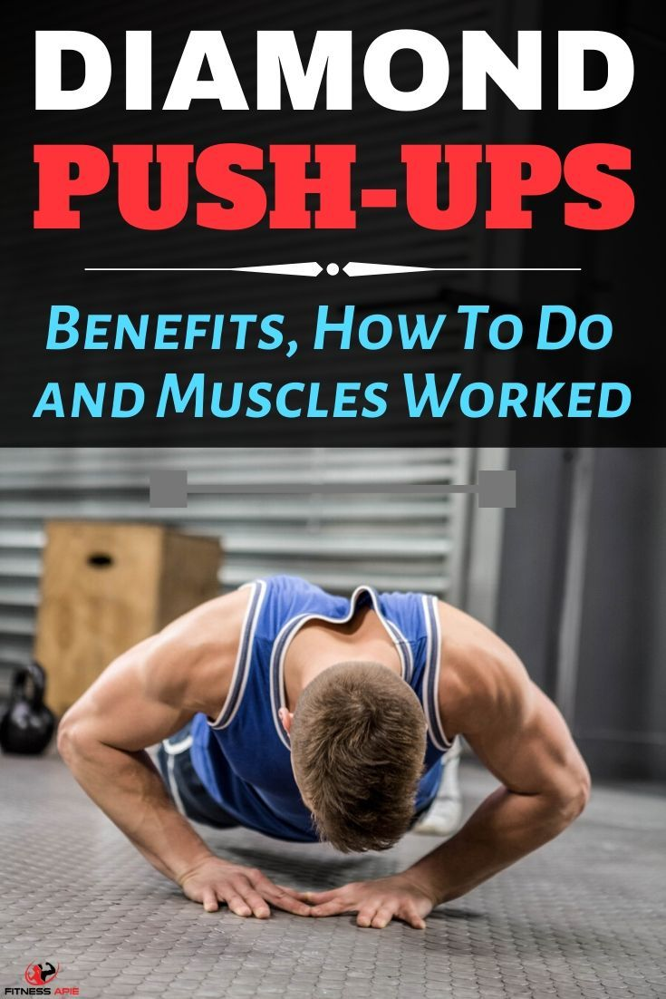 Diamond Push Ups - Benefits, How To Do, and Muscles Worked